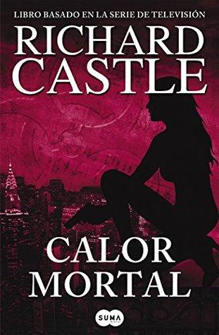 Calor mortal (Nikki Heat #5)  by  Richard Castle