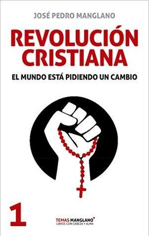 Revolución cristiana (Temas Manglano nº 1) Jose Pedro Manglano