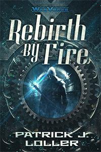 Rebirth  by  Fire (WarVerse, #2) by Patrick J. Loller