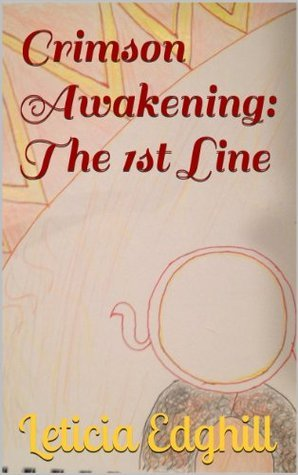 Crimson Awakening: The 1st Line (1st Line of Sekhmet)  by  Leticia Edghill