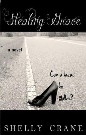 Stealing Grace (Stolen Hearts, #1) Shelly Crane