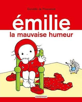 La Mauvaise Humeur dEmilie (tome 3): Emilie Domitille de Pressensé