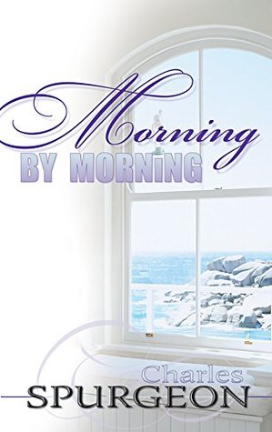Morning By Morning (365 Day Devotional) Charles H. Spurgeon