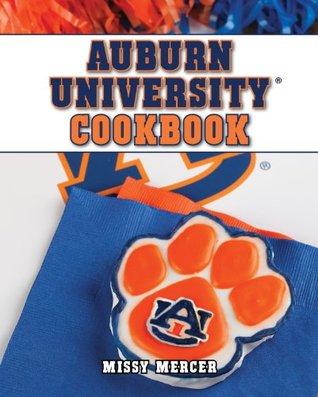 Auburn University Cookbook (Collegiate Cookbooks) Missy Mercer