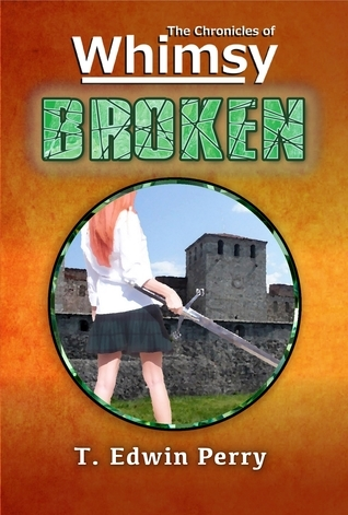The Chronicles of Whimsy: Broken T. Edwin Perry