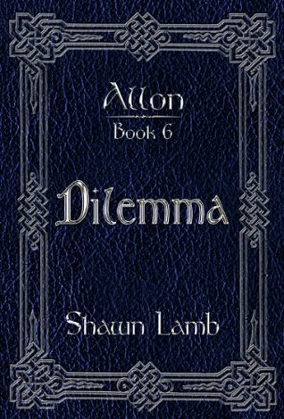 Allon Book 6 - Dilemma Shawn Lamb