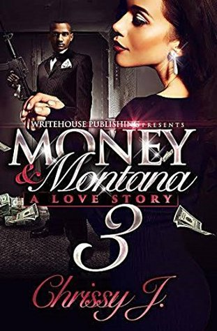 Money & Montana 3: A Love Story  by  Chrissy J