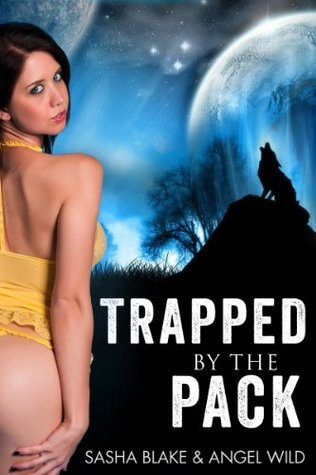 Trapped By The Pack  by  Sasha Blake