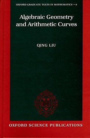 Algebraic Geometry and Arithmetic Curves (Oxford Graduate Texts in Mathematics (0-19-961947-6))  by  Qing Liu