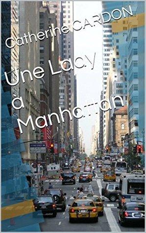 Une Lady à Manhattan (Histoires damour et métissages t. 3) catherine cardon