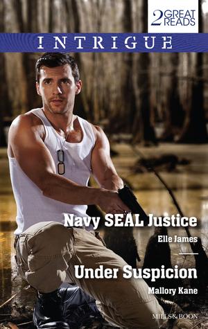 Navy Seal Justice / Under Suspicion Elle James