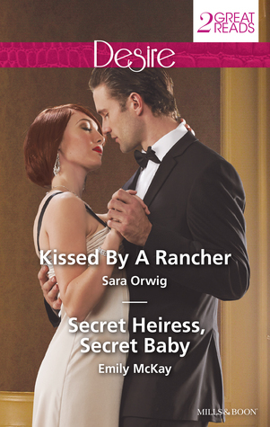 Kissed  by  a Rancher / Secret Heiress, Secret Baby by Sara Orwig