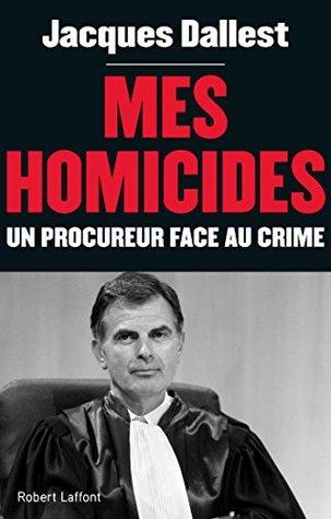 Mes homicides Jacques DALLEST