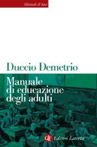Manuale di educazione degli adulti Duccio Demetrio