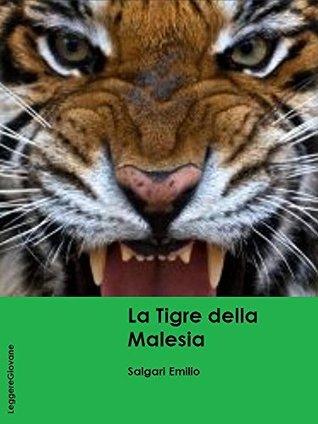 La Tigre della Malesia  by  Emilio Salgari