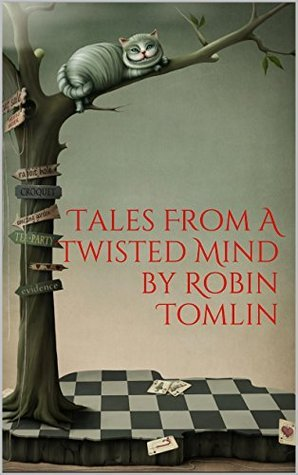 Tales From A Twisted Mind  by  Robin Tomlin