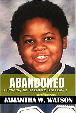 Abandoned: A DeVontray and His Brothers Series-Book 1 Jamantha W. Watson