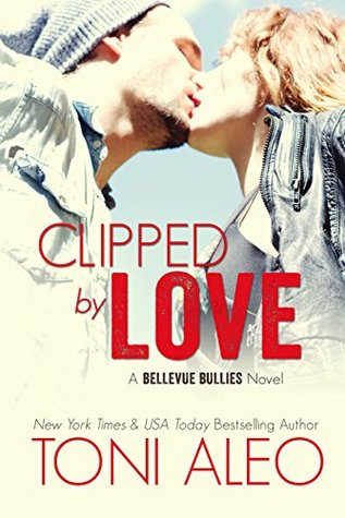 Clipped  by  Love (Bellevue Bullies, #2) by Toni Aleo
