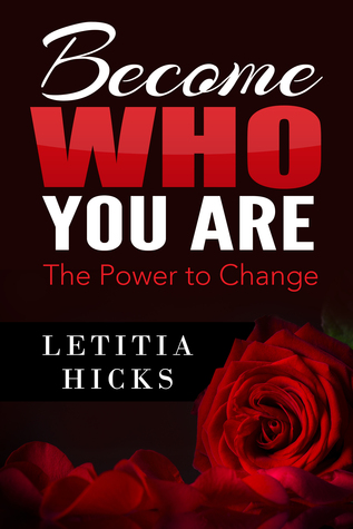 Become Who You Are: The Power to Change Letitia Hicks
