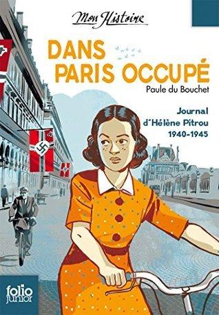 Dans Paris occupé. Journal dHélène Pitrou 1940-1945  by  Paule du Bouchet