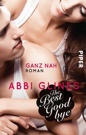 The Best Goodbye – Ganz nah  (Rosemary Beach, #13) Abbi Glines