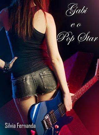 Gabi e o Pop Star  by  Silvia Fernanda