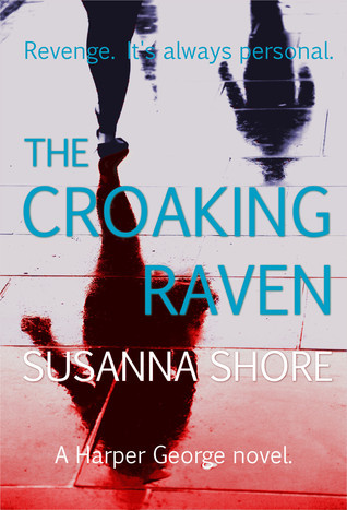 The Croaking Raven. A Harper George Novel.  by  Susanna Shore