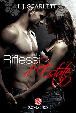 Riflessi dEstate (Scarletts Seasons - Vol. 1) L.J. Scarlett