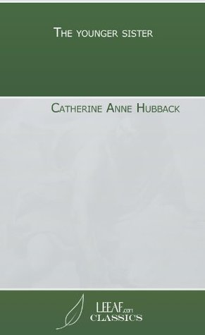 The younger sister  by  Catherine Anne Hubback