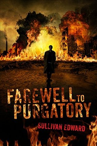 Farewell to Purgatory  by  Sullivan Edward