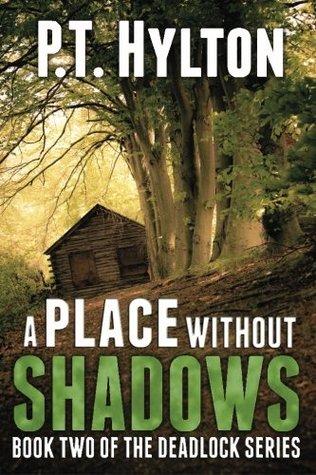 A Place Without Shadows (Deadlock) (Volume 2) P.T. Hylton