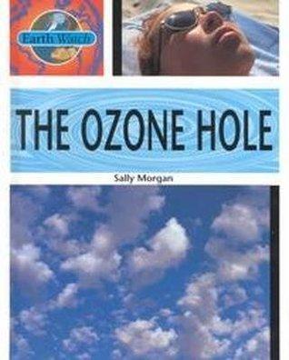 The Ozone Hole  by  Sally   Morgan