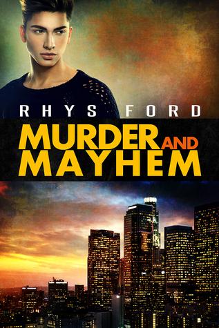 Murder and Mayhem (Murder and Mayhem, #1)  by  Rhys Ford