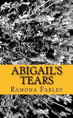 Abigails Tears Ramona Farley