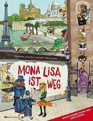 Mona Lisa ist weg  by  Maayken Koolen