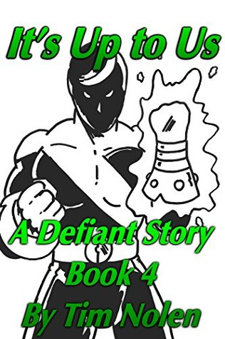 Its Up to Us: A Defiant Story Book 4  by  Tim Nolen