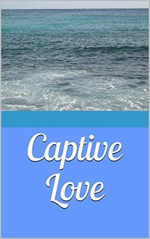 Captive Love Gail OGuinn