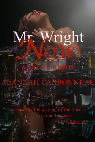 Mr. Wright Now  by  Alannah Carbonneau