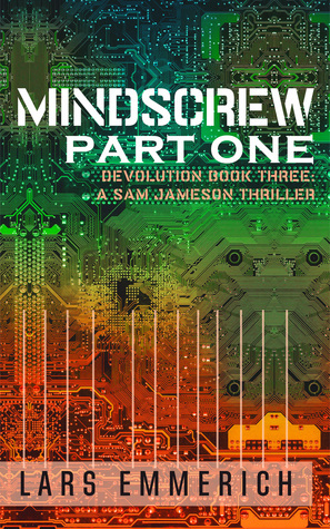 Mindscrew Part 1: A Sam Jameson Espionage and Suspense Thriller  by  Lars Emmerich