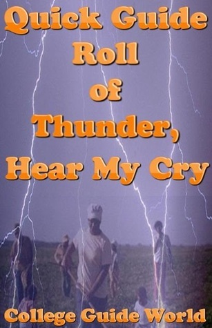 Quick Guide: Roll of Thunder, Hear My Cry  by  College Guide World