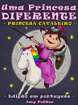 Uma Princesa Diferente - Princesa Cavaleiro Amy Potter