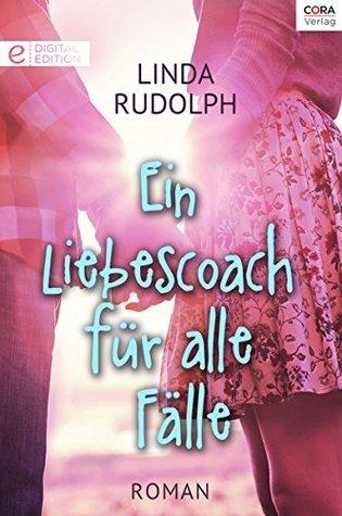 Ein Liebescoach für alle Fälle Linda Rudolph