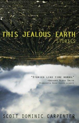 This Jealous Earth Scott Dominic Carpenter