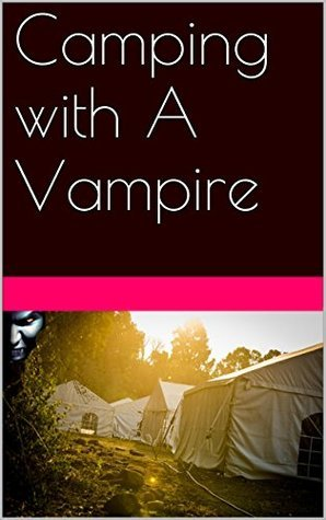 Camping with A Vampire  by  Rhonda Vazquez