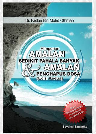 Himpunan Amalan Sedikit Pahala Banyak & Amalan Penghapus Dosa  by  Fadlan bin Mohd Othman