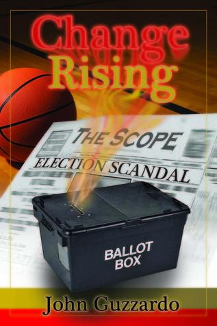 Change Rising (The Scope, #2)  by  John E. Guzzardo