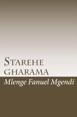 Starehe Gharama  by  Mlenge Fanuel Mgendi