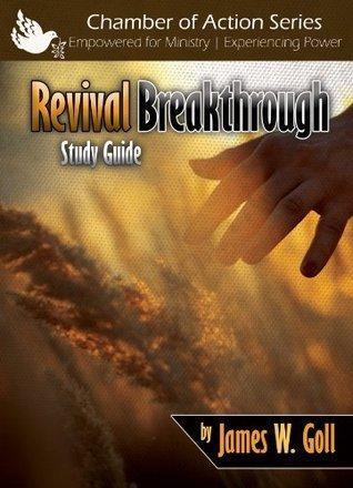 Revival Breakthrough Study Guide James Goll