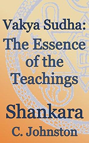Vakya Sudha: The Essence of the Teachings: Theosophical Classics  by  Adi Shankara