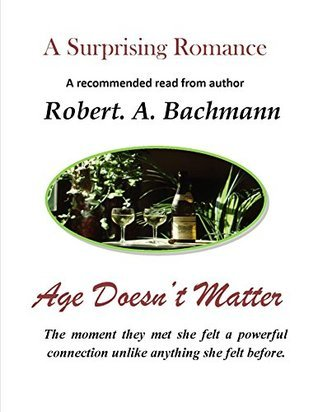 Age Doesnt Matter  by  Robert A Bachmann